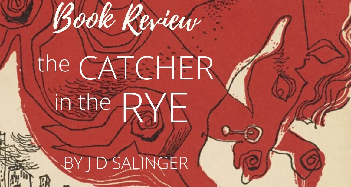 Book Review: The Catcher in the Rye by J D Salinger