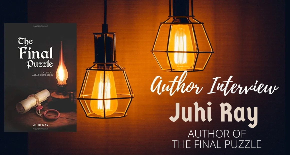 Author Interview: Juhi Ray | Author of The Final Puzzle