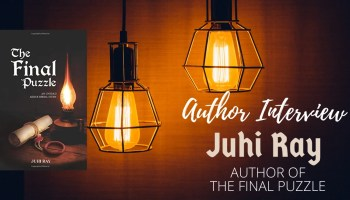 Author Interview - Juhi Ray | Author of The Final Puzzle