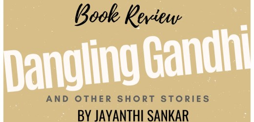Book Review: Dangling Gandhi by Jayanthi Sankar