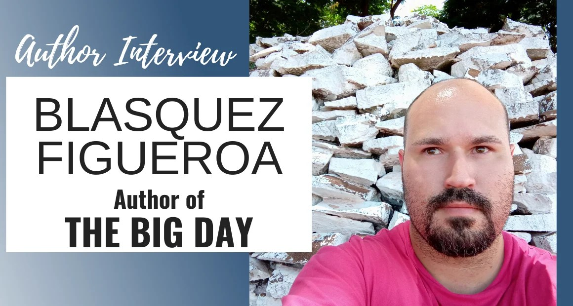 Author Interview: Blasquez Figueroa | The Author of The Big Day