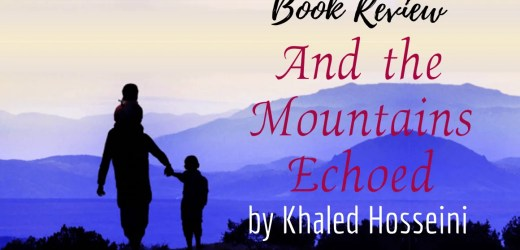 Book Review: And the Mountains Echoed by Khaled Hosseini
