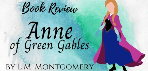 Book Review: Anne of Green Gables by L. M. Montgomery