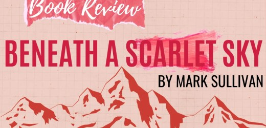Book Review: Beneath A Scarlet Sky by Mark Sullivan