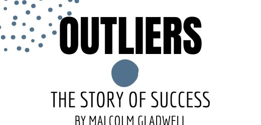 Book Review: Outliers: The Story of Success by Malcolm Gladwell