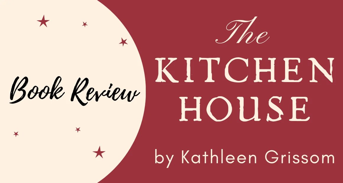 Book Review: The Kitchen House by Kathleen Grissom