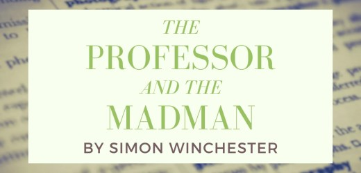 Book Review: The Professor and the Madman by Simon Winchester