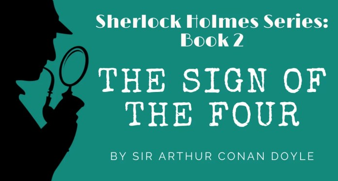 Book Review - The Sign of the four by Sir Arthur Conan Doyle