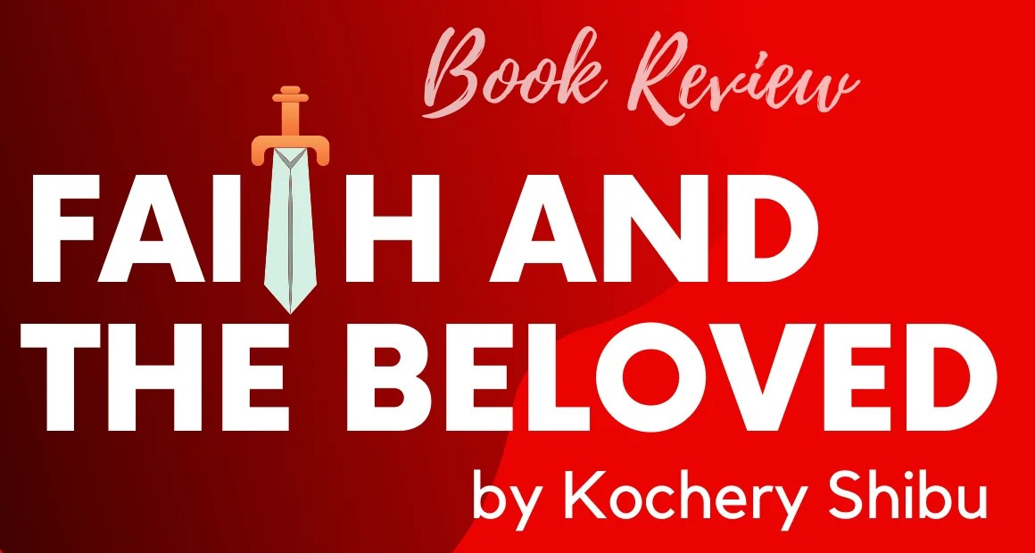 Book Review: Faith and the Beloved by Kochery Shibu