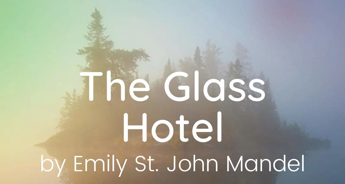 Book Review: The Glass Hotel by Emily St. John Mandel