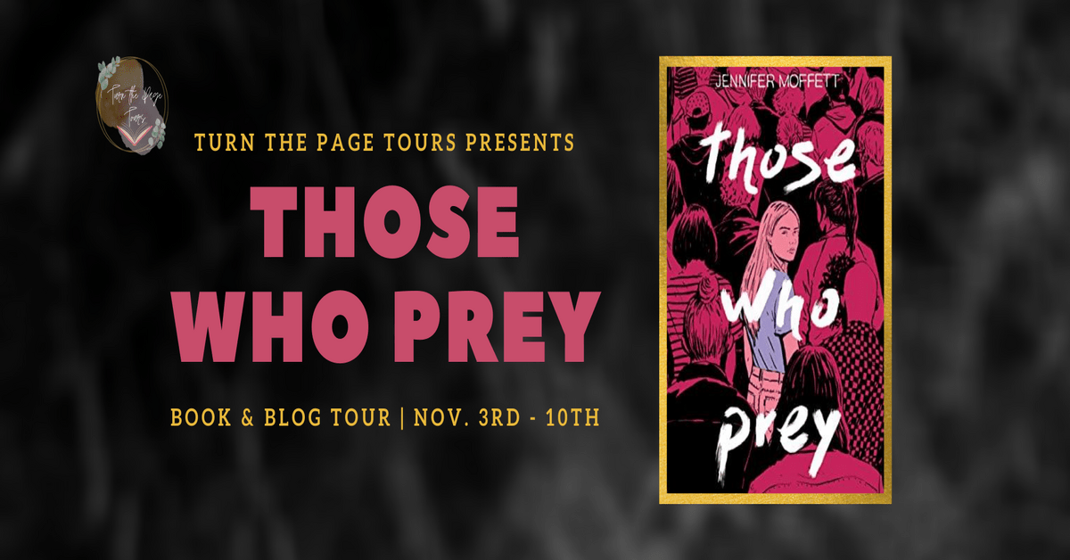 Those Who Prey by Jennifer Moffett: Book Tour & Giveaway