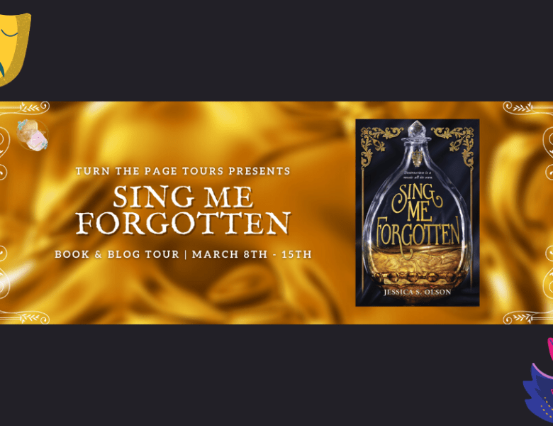 Sing Me Forgotten by Jessica S. Olson: Book Tour
