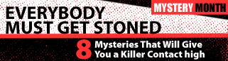 Everybody Must Get Stoned: 8 Mysteries That Will Give You a Killer Contact High