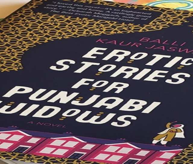 Erotic Stories For Punjabi Widows By Balli Kaur Jaswal 304 Pages