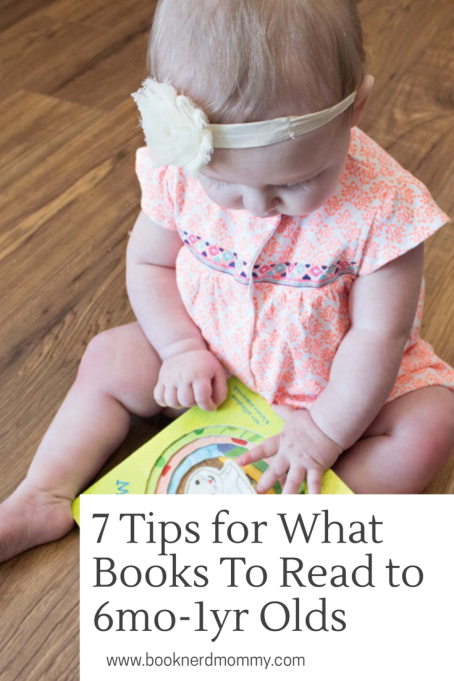 These 7 tips are sure to help you find the best book to read to your 6 month to 1 year old. Such great advice!