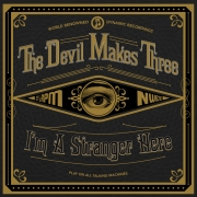 The Devil Makes Three - I'm A Stranger Here Cover © New West Records