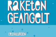 Karen Köhler - Wir haben Raketen geangelt (Cover © Hanser)