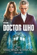 Mike Tucker: Doctor Who: Der kriechende Schrecken (Cover © Cross Cult)