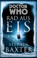 Stephen Baxter Doctor Who: Rad aus Eis (Cover © Cross Cult)