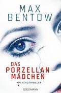 Max Bentow - Das Porzellanmädchen (Cover © Goldmann)