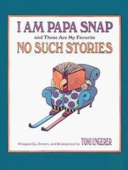 I am Papa Snap and Other No Such Stories