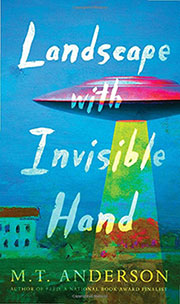 Landscape with Invisible Hand, M.T. Anderson