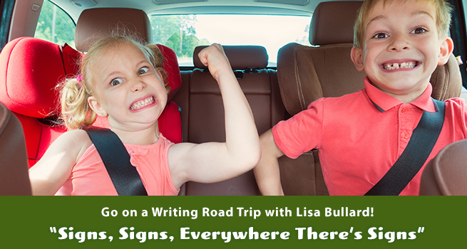 Writing Road Trip by Lisa Bullard | Signs, Signs, Everywhere There's Signs