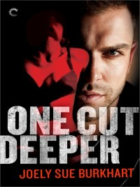 cut deeper