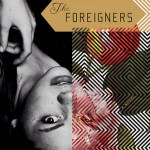 Book Review:The Foreigners, a novel by Maxine Swann