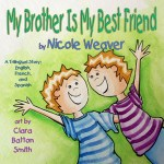 My Brother Is My Best Friend  by Nicole Weaver