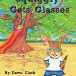 Squiggly gets glasses   By Dawn Clark