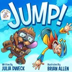 JUMP! written by Julia Dweck and illustrated by Brian Allen