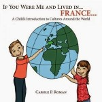 If you were me and lived in ……..By Carole Roman