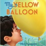 My Yellow Balloon by Tiffany Papageorge