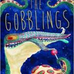 The Gobblings by Matthue Roth Illustrated by Rohan Daniel Easton