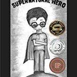 Super Natural Hero an Action  Adventure Award winning series  by Eran Gadot.