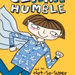Clara  Humble and the Not-So-Super Powers by Anna Humphrey