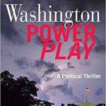 WASHINGTON POWER PLAY  A political thriller By Allan Topol