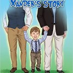 Xander's Story by  Alejandro and Christopher Garcia-Halenar