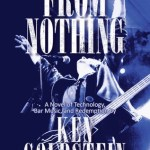 FROM NOTHING a Rockin'Novel by Ken Goldstein