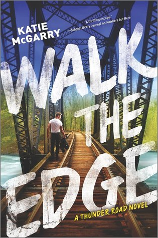ARC Review: Walk the Edge by Katie McGarry