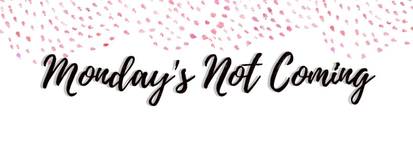 Monday's Not Coming header