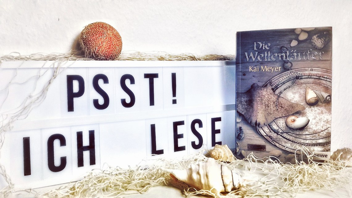 [Rezension] Kai Meyer – Die Wellenläufer
