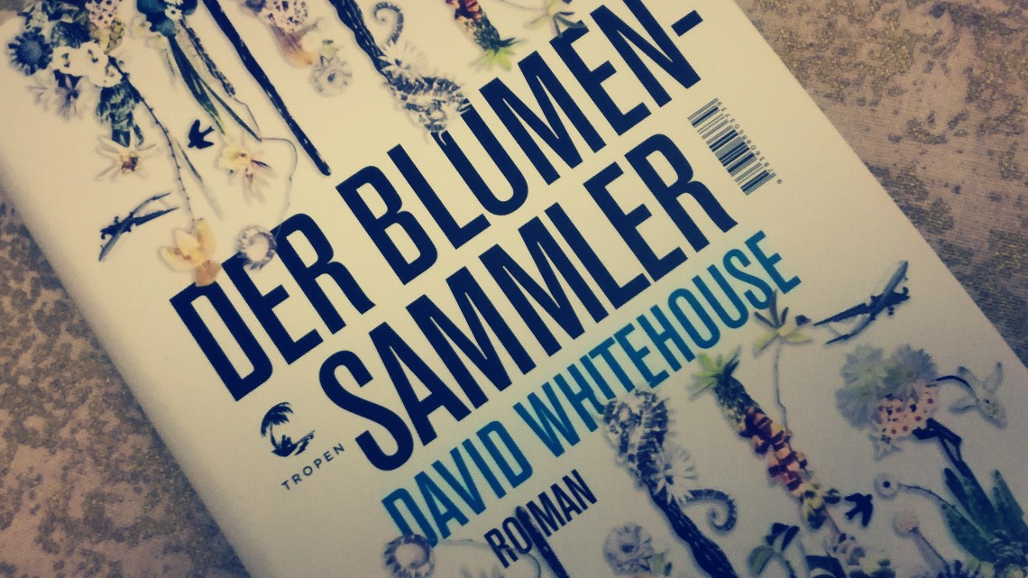 [Rezension] David Whitehouse – Der Blumensammler