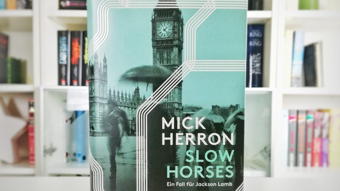 [Rezension] Mick Herron – Slow Horses (Jackson Lamb #1)
