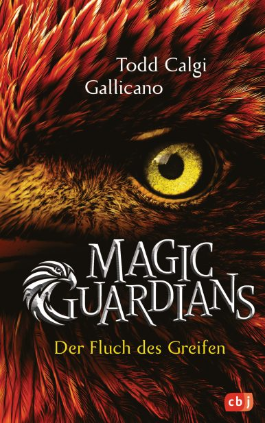Magic Guardians - Der Fluch des Greifen von Todd Calgi Gallicano