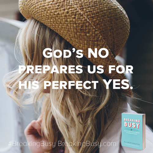 God's No Prepares Us For His Perfect Yes