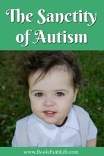 The Sanctity of Autism {Autism Acceptance Month}