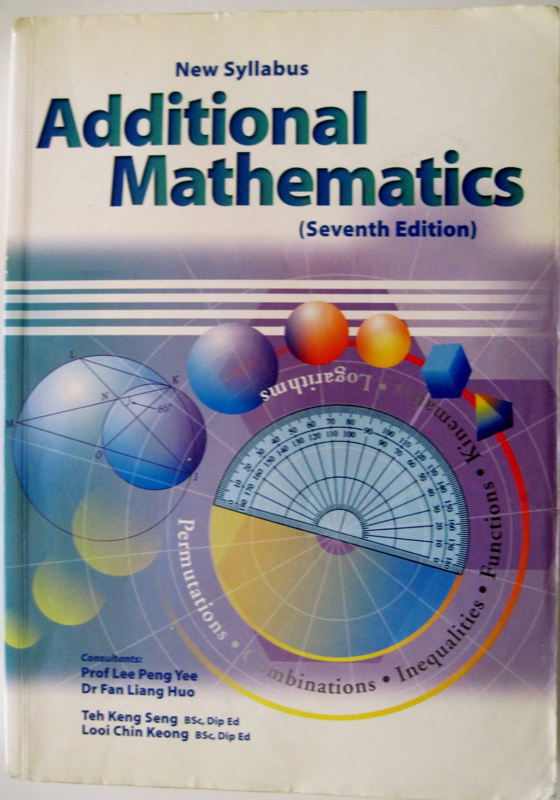 New Syllabus Additional Mathematics (7th Edition) Prof  Lee Pang Yee
