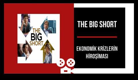 THE BIG SHORT Ekonomik Krizlerin Hiroşiması